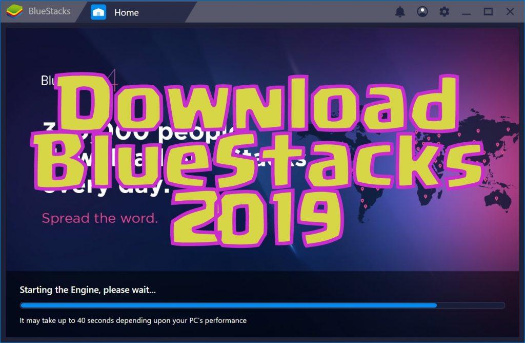 BlueStacks 2019 Download